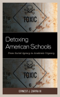 Detoxing American Schools: From Social Agency to Academic Urgency Cover Image