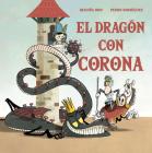 El dragón con corona / The Dragon with a Crown Cover Image