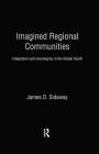 Imagined Regional Communities: Integration and Sovereignty in the Global South (Routledge Studies in Human Geography) Cover Image
