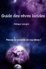 Guide des rêves lucides: Prenez le contrôle de vos rêves Cover Image