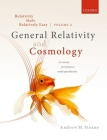 Relativity Made Relatively Easy Volume 2: General Relativity and Cosmology Cover Image
