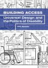 Building Access: Universal Design and the Politics of Disability Cover Image