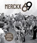 Merckx 69: Celebrating the world's greatest cyclist in his finest year Cover Image