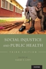 Social Injustice and Public Health Cover Image