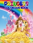 Princess Coloring Book: Great Princess Activity Book for Girls and Kids, Perfect Princess Book for Little Girls and Toddlers who Love to Play Cover Image