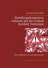 Handlungskompetenz erfassen mit der Critical Incident Technique: Eine qualitative Forschungstechnik Cover Image