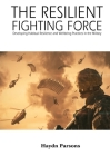 The Resilient Fighting Force: Developing Habitual Resilience and Wellbeing Practices in the Military Cover Image