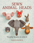 Sewn Animal Heads: Trophy Heads to Stitch Cover Image