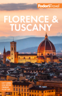 Fodor's Florence & Tuscany: With Assisi and the Best of Umbria (Full-Color Travel Guide) Cover Image