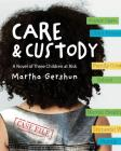 Care & Custody: A Novel of Three Children at Risk Cover Image