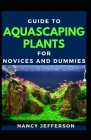 Guide To Aquascaping Plants For Novices And Dummies Cover Image