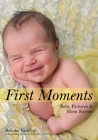 First Moments: Newborn Portraits & Mom Stories Cover Image