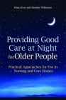 Providing Good Care at Night for Older People: Practical Approaches for Use in Nursing and Care Homes Cover Image