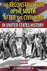 The Reconstruction of the South in United States History Cover Image