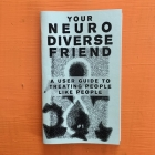 Your Neurodiverse Friend #1: A User Guide to Treating People Like People (Good Life) Cover Image