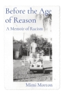 Before the Age of Reason: A Memoir of Racism Cover Image