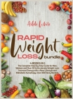 Rapid Weight Loss Bundle: 4 books in 1 The Complete Step-by-Step Guide for Men, Women and Over 50 to Accelerate Weight Loss. Increase Energy wit Cover Image