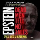 Epstein Lib/E: Dead Men Tell No Tales; Spies, Lies & Blackmail Cover Image