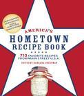 America's Hometown Recipe Book: 712 Favorite Recipes from Main Street U.S.A. Cover Image