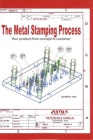 The Metal Stamping Process Cover Image