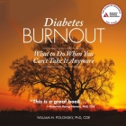 Diabetes Burnout Lib/E: What to Do When You Can't Take It Anymore Cover Image