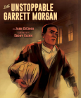 The Unstoppable Garrett Morgan: Inventor, Entrepreneur, Hero Cover Image
