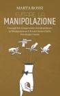 Evitare La Manipolazione: Consigli Per Comprendere Ed Identificare La Manipolazione E Il Lato Oscuro Della Psicologia Umana (Avoid Manipulation) Cover Image