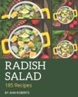 185 Radish Salad Recipes: Radish Salad Cookbook - Your Best Friend Forever Cover Image