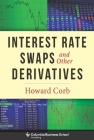 Interest Rate Swaps and Other Derivatives (Columbia Business School Publishing) Cover Image