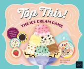 Top This! The Ice Cream Game Cover Image
