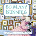 So Many Bunnies Board Book: A Bedtime ABC and Counting Book Cover Image