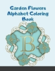 Garden Flowers Alphabet and Number Coloring Book (Dover Design Coloring Books) Cover Image