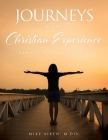 Journeys in the Christian Experience: a biblical approach to life and faith Cover Image