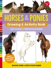Horses & Ponies Drawing & Activity Book: Learn to draw 17 different breeds Cover Image