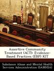 Assertive Community Treatment (ACT): Evidence-Based Practices (Ebp) Kit Cover Image