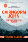 Cairngorm John: A Life in Mountain Rescue: 10th Anniversary Edition Cover Image