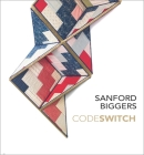 Sanford Biggers: Codeswitch Cover Image