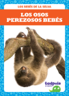 Los Osos Perezosos Bebés (Sloth Babies) Cover Image