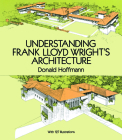 Understanding Frank Lloyd Wright's Architecture (Dover Architecture) Cover Image