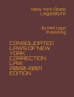 Consolidated Laws of New York Correction Law 2020-2021 Edition: By NAK Legal Publishing Cover Image
