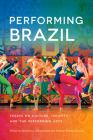 Performing Brazil: Essays on Culture, Identity, and the Performing Arts Cover Image