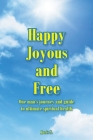 Happy, Joyous, and Free: One man's journey and guide to ultimate Spiritual health Cover Image