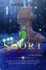 Short Bedtime Stories for Kids: A Collection of Short Famous Tales and Fantasy Stories for Children and Toddlers to Help Them Fall Asleep Fast in Bed Cover Image