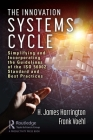The Innovation Systems Cycle: Simplifying and Incorporating the Guidelines of the ISO 56002 Standard and Best Practices (Little Big Book) Cover Image