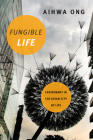 Fungible Life: Experiment in the Asian City of Life Cover Image