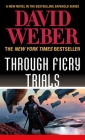 Through Fiery Trials (Safehold #10) Cover Image