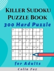 Killer Sudoku Puzzle Book 300 Hard Puzzles Cover Image