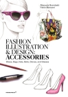 Fashion Illustration and Design: Accessories: Shoes, Bags, Hats, Belts, Gloves, and Glasses Cover Image