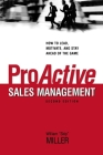 Proactive Sales Management: How to Lead, Motivate, and Stay Ahead of the Game Cover Image