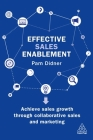 Effective Sales Enablement: Achieve Sales Growth Through Collaborative Sales and Marketing Cover Image